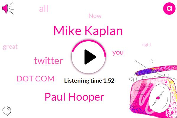 Mike Kaplan,Paul Hooper,Twitter,Dot Com,Keith