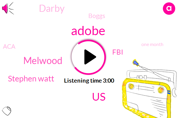 Adobe,United States,Melwood,Stephen Watt,FBI,Darby,Boggs,ACA,One Month