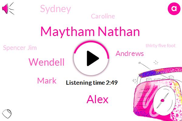 Maytham Nathan,Alex,Wendell,Mark,Andrews,Sydney,Caroline,Spencer Jim,Thirty Five Foot,Ten Feet
