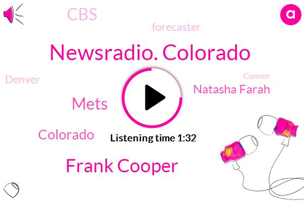 Newsradio. Colorado,Frank Cooper,Mets,Colorado,Natasha Farah,CBS,Forecaster,Denver,Connor,Castle Rock,Marty,Twenty Seven Degrees
