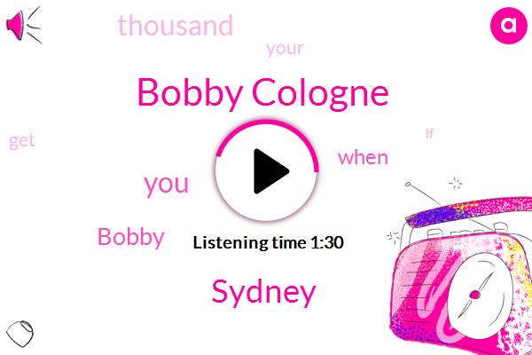 Bobby Cologne,Sydney
