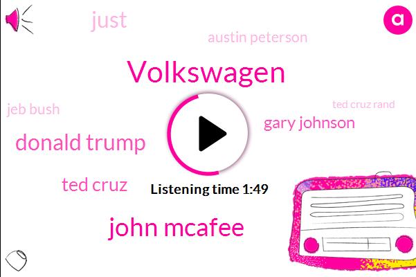 Volkswagen,John Mcafee,Donald Trump,Ted Cruz,Gary Johnson,Austin Peterson,Jeb Bush,Ted Cruz Rand,Rand Paul
