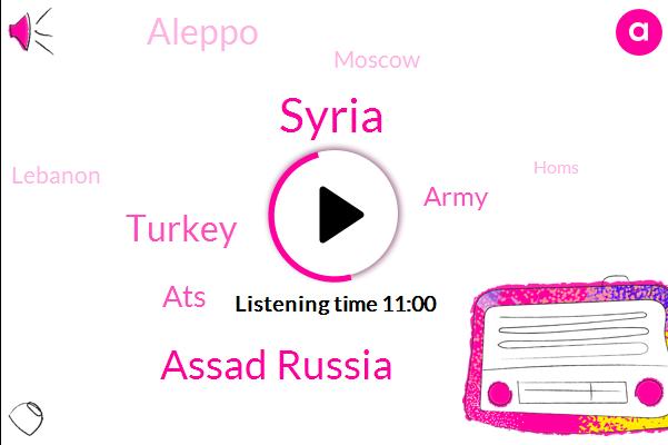 Syria,Assad Russia,Turkey,ATS,Army,Aleppo,Moscow,Lebanon,Homs,Dara,Syrian Government,Ellipoid,Kardashian,Shelly Unbottled Boma,Hassam Hussain,Aids,Rolin Assads,Hospital Hospital