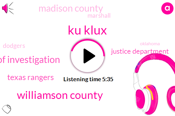 Ku Klux,Williamson County,Bureau Of Investigation,Texas Rangers,Justice Department,Madison County,Marshall,Dodgers,Oklahoma