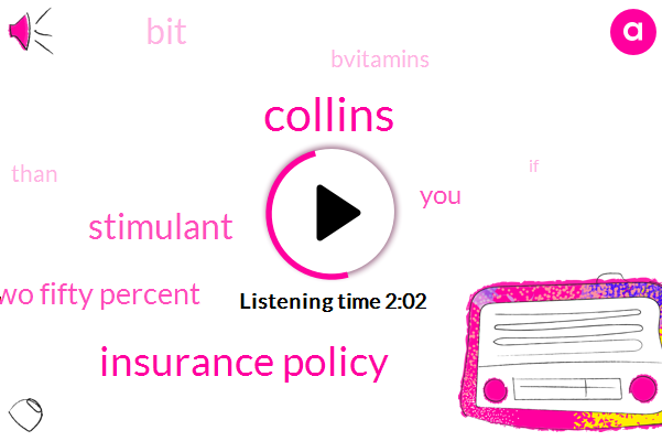 Collins,Insurance Policy,Stimulant,Forty Two Fifty Percent