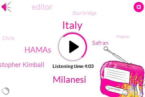 Italy,Milanesi,Hamas,Christopher Kimball,Safran,Editor,Sturbridge,Chris,Meghan,Sarah,Christie,North Africa,Milk,Fifteen Minutes,Thirty Minute,Five Minutes,Eight Years,Ten Minutes,One Ounce