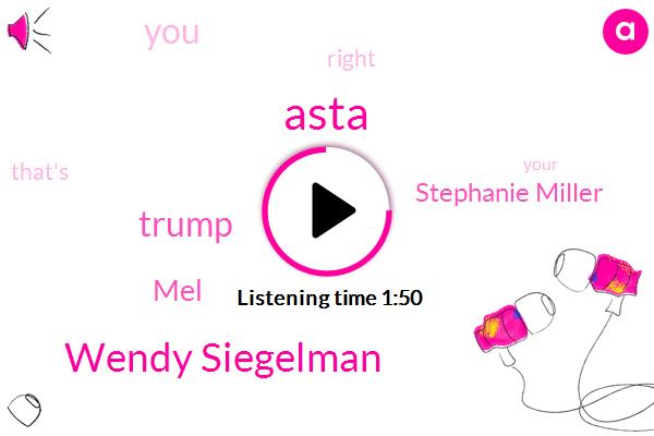 Asta,Wendy Siegelman,Donald Trump,MEL,Stephanie Miller