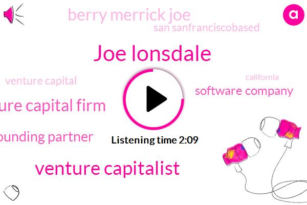 Joe Lonsdale,Venture Capitalist,Venture Capital Firm,Founding Partner,Software Company,Berry Merrick Joe,San Sanfranciscobased,Venture Capital,California,Three Billion Dollars,Two Billion Dollars,Billion Dollar,Seven Percent,Two Percent