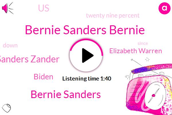 Bernie Sanders Bernie,Bernie Sanders,Bernie Sanders Zander,Elizabeth Warren,Biden,United States,Twenty Nine Percent