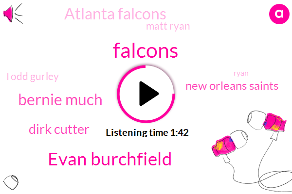 Falcons,Evan Burchfield,Bernie Much,Dirk Cutter,New Orleans Saints,Atlanta Falcons,Matt Ryan,Todd Gurley,Ryan,James Carpenter,Julio,Saints