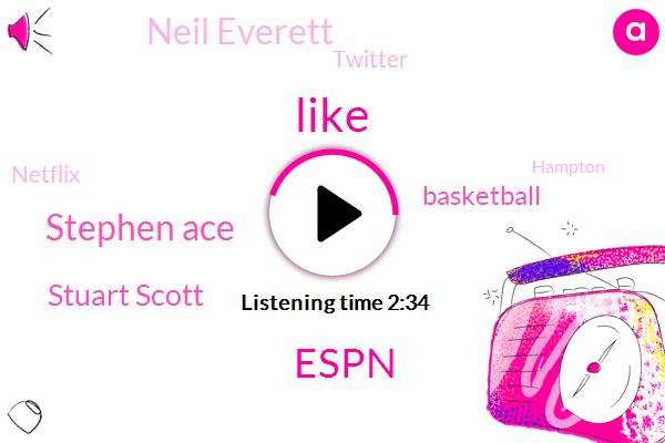 Espn,Stephen Ace,Stuart Scott,Basketball,Neil Everett,Twitter,Netflix,Hampton,England,Soccer,Mississippi,One Hundred Percent,Twelve Dollars,Seven Dollars,Five Minutes