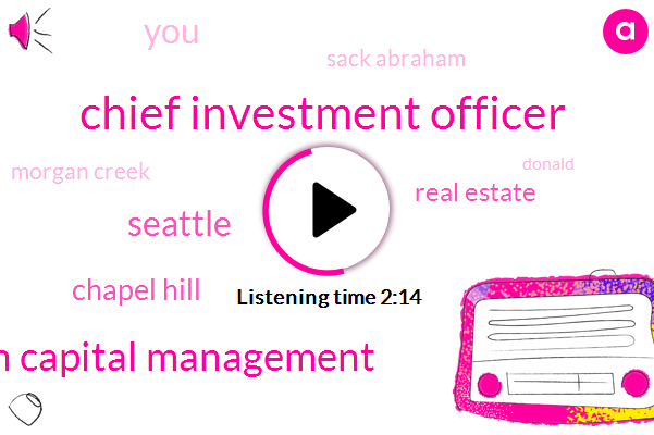 Chief Investment Officer,Bulworth Capital Management,Seattle,Chapel Hill,Real Estate,Sack Abraham,Morgan Creek,Donald Trump,Blanchett,Lake Union,Four Years