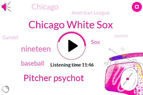 Chicago White Sox,Pitcher Psychot,Baseball,SOX,American League,Gandel,Psychot,Cincinnati Reds,Chicago,Boston Red Sox,Eddie Psychot,Joe Jackson Jackson,Chicago Cubs,Morrie Rath,Pitcher Eddie. Psychot,Boston