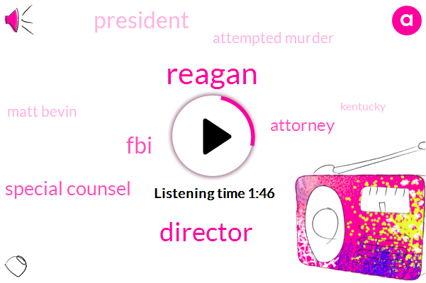 Reagan,Director,FBI,Special Counsel,Attorney,President Trump,Attempted Murder,Matt Bevin,Kentucky,NPR,Washington,Kennedy Nixon,Donald Trump,Christopher Raith,Robert Muller,Murder,Assault,Benton,Marshall County High School,15 Years