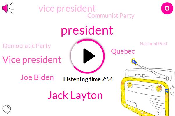 Jack Layton,Vice President,President Trump,Joe Biden,Quebec,Communist Party,Democratic Party,National Post,Centre Party,Toronto,Andi,Canada,United States,Biden Sanders,John Well,Donald Trump,Official,Jack Waking