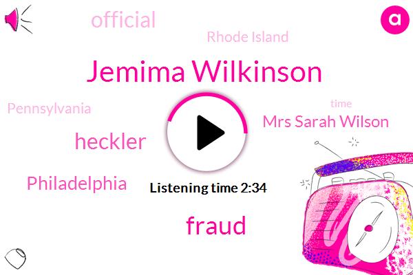 Jemima Wilkinson,Fraud,Heckler,Philadelphia,Mrs Sarah Wilson,Official,Rhode Island,Pennsylvania