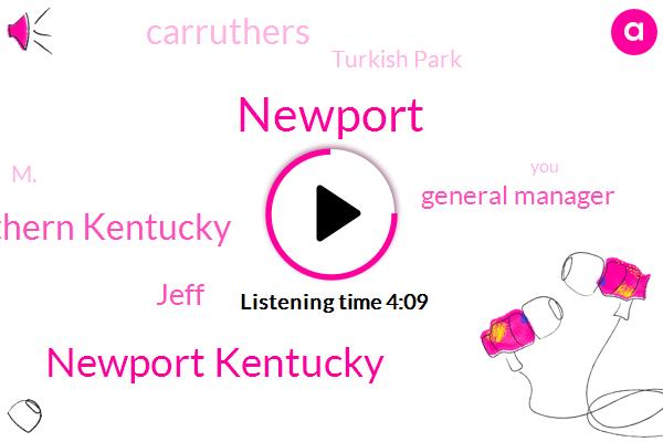 Newport,Newport Kentucky,Northern Kentucky,Jeff,General Manager,Carruthers,Turkish Park,M.