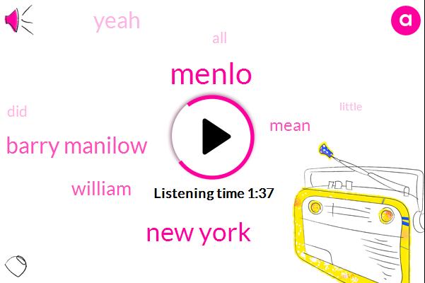 Menlo,New York,Barry Manilow,William