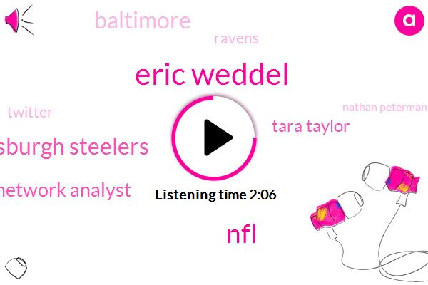Eric Weddel,NFL,Pittsburgh Steelers,Network Analyst,Tara Taylor,Baltimore,Ravens,Twitter,Nathan Peterman,UK,Super Bowl,Pittsburgh