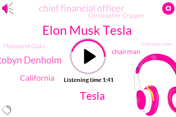 Elon Musk Tesla,Tesla,Robyn Denholm,California,Chief Financial Officer,Chairman,Christopher Crippen,Thousand Oaks,Chief Executive,Gavin Newsom,Las Vegas,Telstra,Tim Maguire,Twitter,Executive,Fraud,Brendan Kelly,White House,America