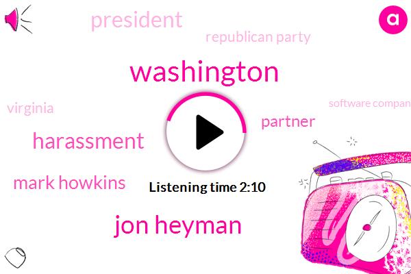 Washington,Jon Heyman,Harassment,Mark Howkins,Partner,President Trump,Republican Party,Virginia,Software Companies,Software Engineer,Theirself Endara,Newport,Dyncorp,25 Percent
