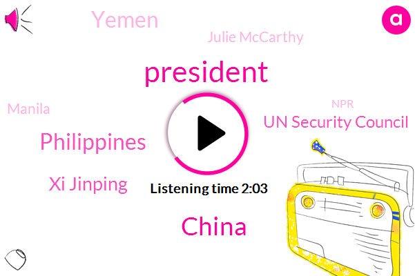 President Trump,China,Philippines,Xi Jinping,Un Security Council,Yemen,Julie Mccarthy,Manila,NPR,Saudi Arabia,Beijing Npr,President Duterte,Senate Intelligence Committee,Senator Ron Wyden,State Department,United States,Rodrigo Dare Tate,Beijing,Congress,Reuters