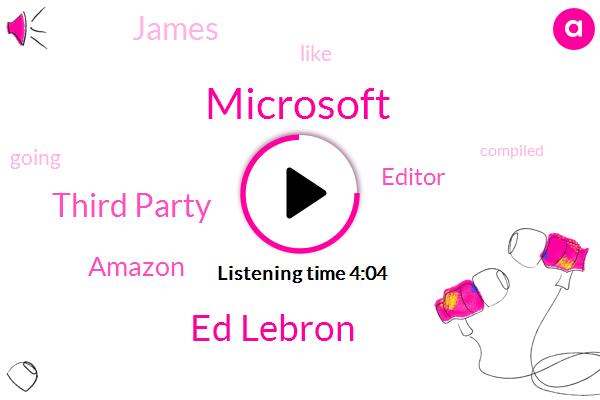 Microsoft,Ed Lebron,Third Party,ABC,Amazon,Editor,James