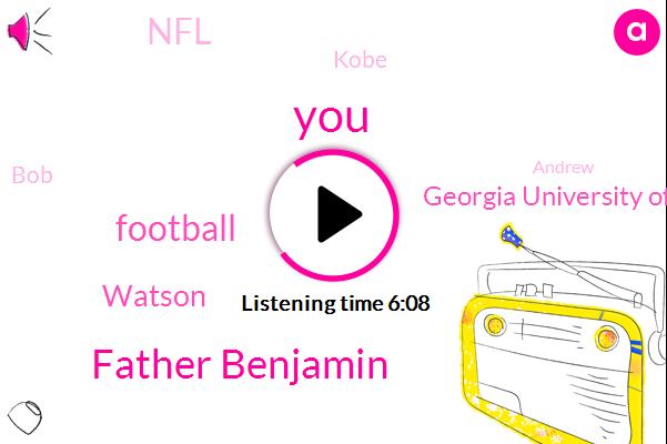 Father Benjamin,Football,Watson,Georgia University Of Georgia,NFL,Kobe,BOB,Andrew