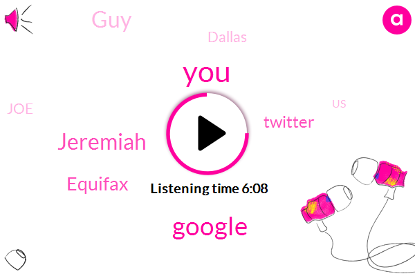 Google,Jeremiah,Equifax,Twitter,GUY,Dallas,JOE,United States,Amazon
