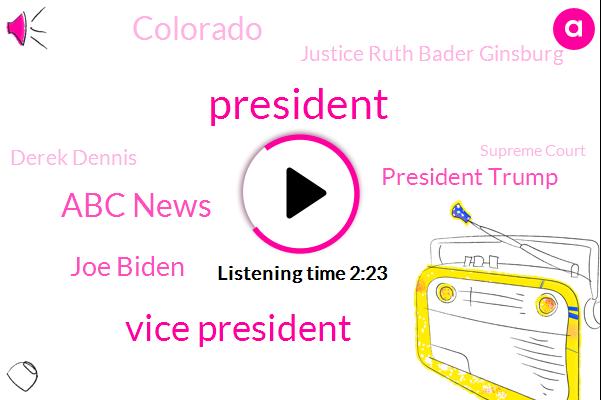 President Trump,Vice President,Abc News,Joe Biden,Colorado,Justice Ruth Bader Ginsburg,ABC,Derek Dennis,Supreme Court,Seattle,Komo,Oakville,New Orleans,Jennifer Lopez,New York,Rachel Scott,Cameron Peak