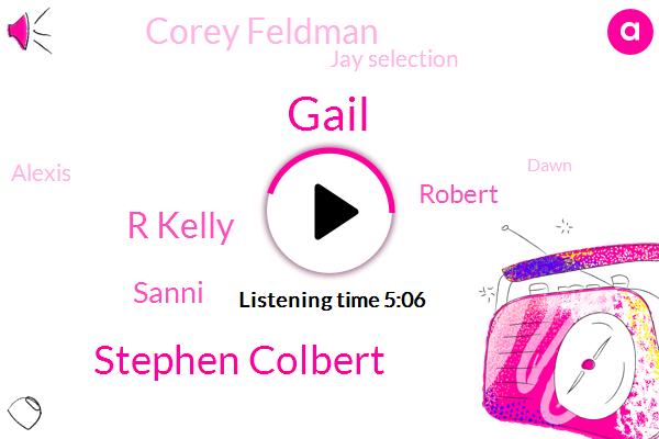 Gail,Stephen Colbert,R Kelly,Robert,Sanni,Corey Feldman,Jay Selection,Alexis,Dawn,Elizabeth,Michael Jackson,Michael Corey,Arthur,HBO,Michael,Gale,LIZ,King,Gayle