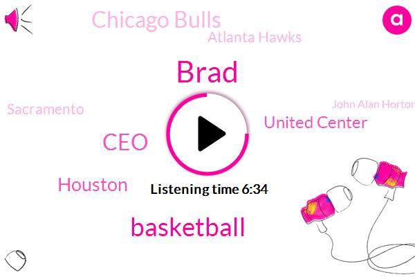 Brad,Basketball,CEO,Houston,United Center,Chicago Bulls,Atlanta Hawks,Sacramento,John Alan Horton,Karl Anthony,Kevin Lynch,EPA,Detroit,Writer,Fox Sports,Saint Paul Hotel,VP