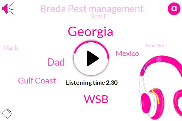 Georgia,WSB,DAD,Gulf Coast,Mexico,Breda Pest Management,Scott,Mark,Brad Nets,Southeast,Douglas,Mitts,Louisiana,Panhandle,Florida