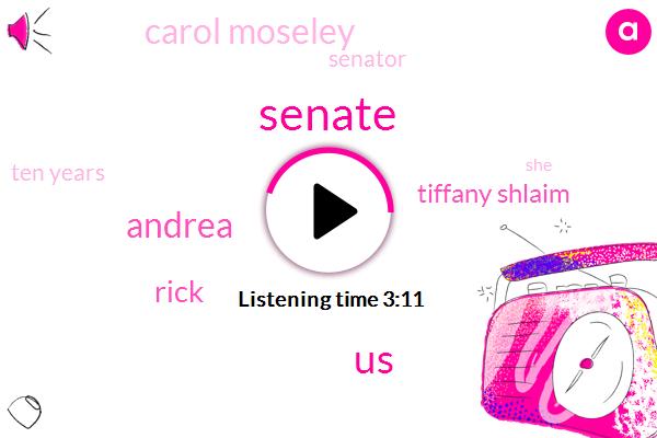 Senate,United States,Andrea,Rick,Tiffany Shlaim,Carol Moseley,Senator,Ten Years