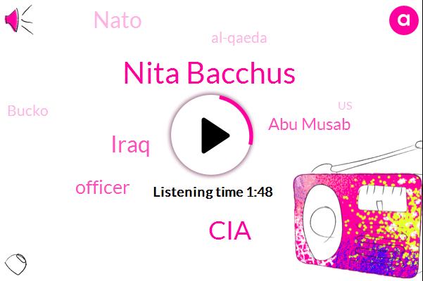 Nita Bacchus,CIA,Iraq,Officer,Abu Musab,Nato,Al-Qaeda,Bucko,United States,White House,Founder,David