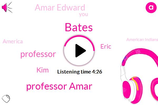 Bates,Professor Amar,Professor,KIM,Eric,Amar Edward,America,American Indians,England,Canada,Blackstone,Akilah Moore