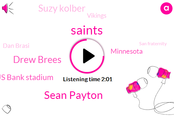 Saints,Sean Payton,Drew Brees,Us Bank Stadium,Minnesota,Suzy Kolber,Vikings,Dan Brasi,San Fraternity,Brian Rose,Adam Peeling,Ravens,Daddy,Biking,NFL,Football,Bruschi,Hundred Yards
