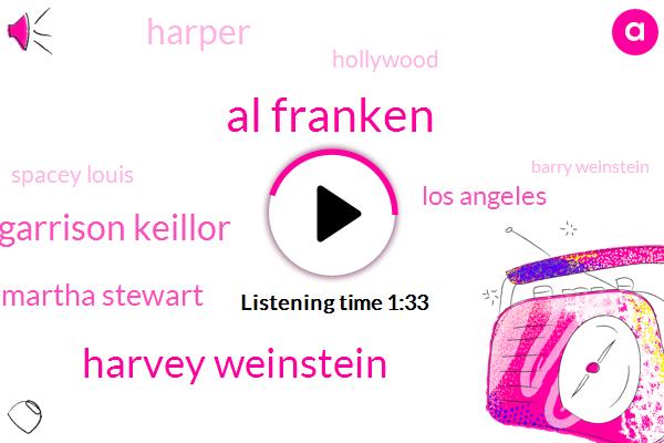 Al Franken,Harvey Weinstein,Garrison Keillor,Martha Stewart,Los Angeles,Harper,Hollywood,Spacey Louis,Barry Weinstein,Scott Fitzgerald,District Attorney