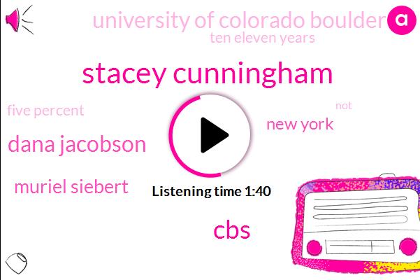 Stacey Cunningham,CBS,Dana Jacobson,Muriel Siebert,New York,University Of Colorado Boulder,Ten Eleven Years,Five Percent