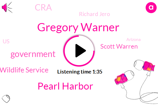 Gregory Warner,Pearl Harbor,Government,Wildlife Service,Scott Warren,CRA,Richard Jero,United States,Arizona,Reddit,Consultant,Ameri,Apple,Twenty Year