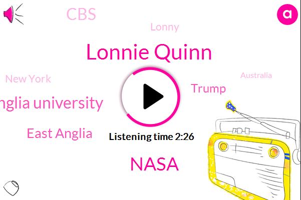 Lonnie Quinn,Nasa,East Anglia University,East Anglia,Donald Trump,CBS,Lonny,New York,Australia,President Trump,United States,UK