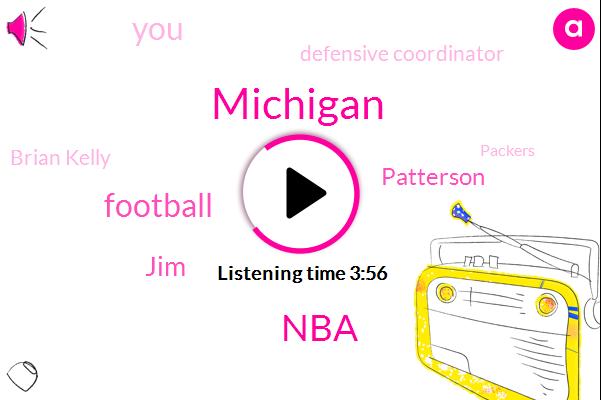 Michigan,NBA,Football,JIM,Patterson,Defensive Coordinator,Brian Kelly,Packers,Josh Adams,Notre Dame,Rockies,Harbaugh,Eagles,Doug,Mavericks,Six Years