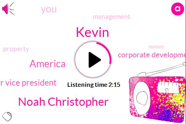 Kevin,Noah Christopher,America,Senior Vice President,Corporate Development