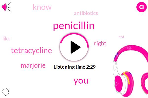 Penicillin,Tetracycline,Marjorie
