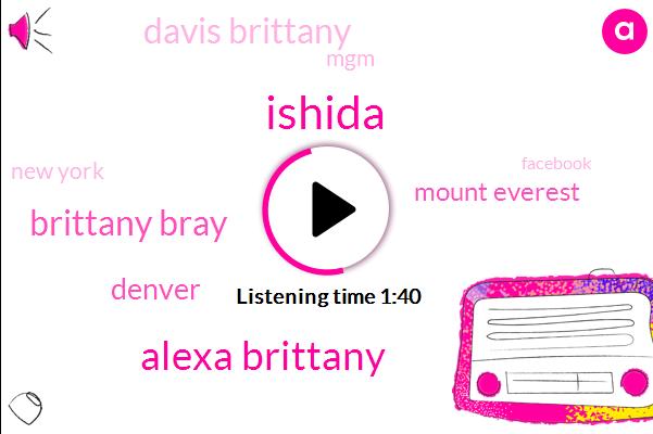 Ishida,Alexa Brittany,Brittany Bray,Denver,Mount Everest,Davis Brittany,MGM,New York,Facebook,Ottawa,Elaine Howe
