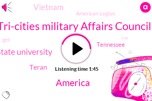 Tri-Cities Military Affairs Council,America,Tennessee State University,Teran,Tennessee,Vietnam,American Legion
