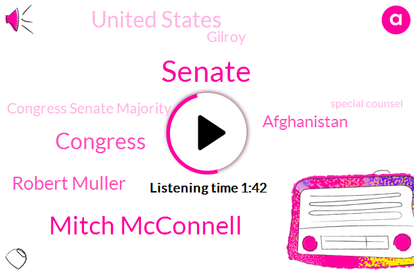 Senate,Mitch Mcconnell,Congress,Robert Muller,Afghanistan,United States,Gilroy,Congress Senate Majority,Special Counsel,Nato,Eighteen Year,Nineteen Year