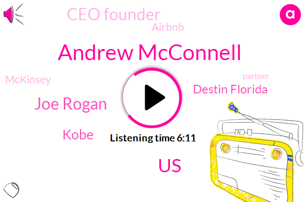Andrew Mcconnell,United States,Joe Rogan,Kobe,Destin Florida,Ceo Founder,Airbnb,Mckinsey,Partner,Head,UK,Consultant,Afghanistan