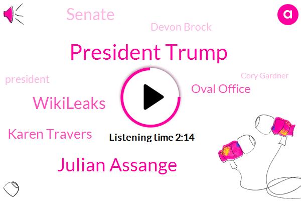 President Trump,Julian Assange,Wikileaks,Karen Travers,Oval Office,Devon Brock,Senate,Cory Gardner,Joseph Brinson,Cathy Walker Quinlan,Attorney,DMV,Washington,Congress,ABC,Bill,Susan Witkin