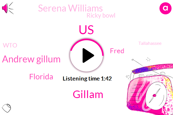 Gillam,United States,Andrew Gillum,Florida,Fred,Serena Williams,Ricky Bowl,WTO,Tallahassee,Palm Beach Gardens,Karen Curtis,Naomi Osaka,FBI,Gene.,New England Patriots,CBS,Marijuana,New York City